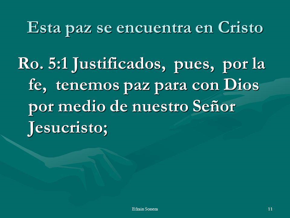Efrain Sonera11 Esta paz se encuentra en Cristo Ro.