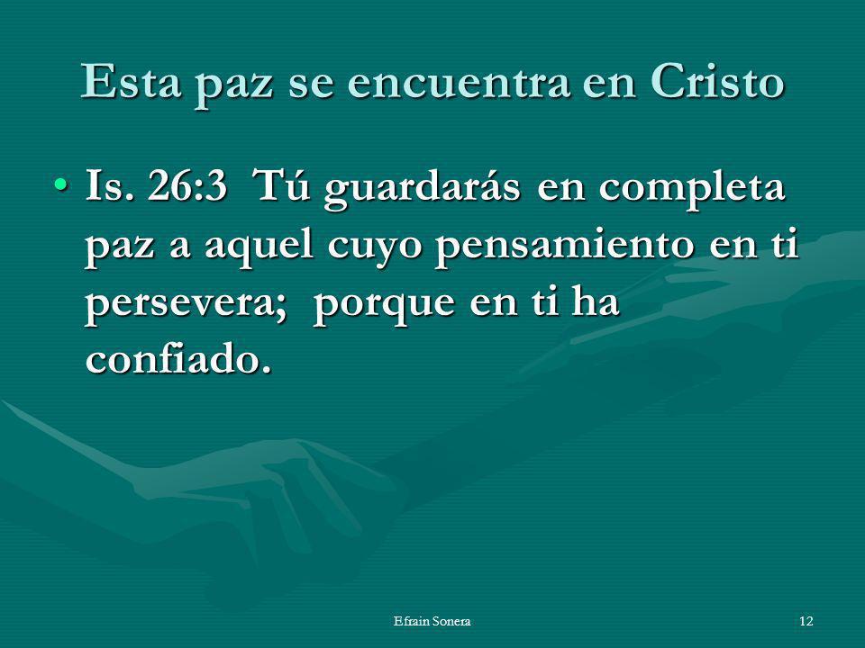 Efrain Sonera12 Esta paz se encuentra en Cristo Is.