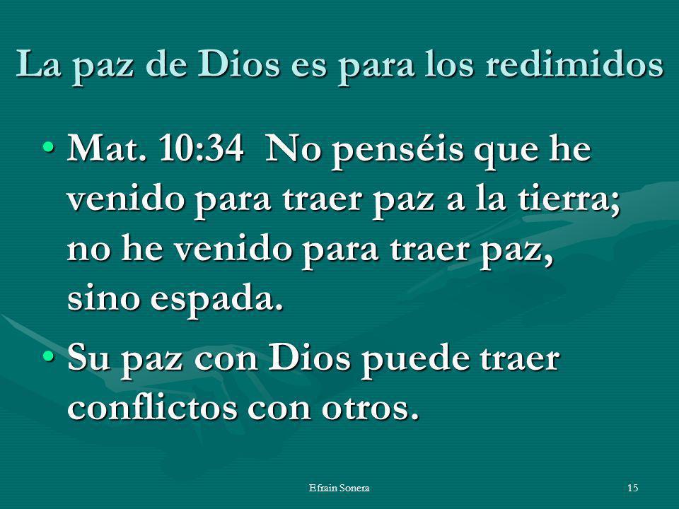 Efrain Sonera15 La paz de Dios es para los redimidos Mat.