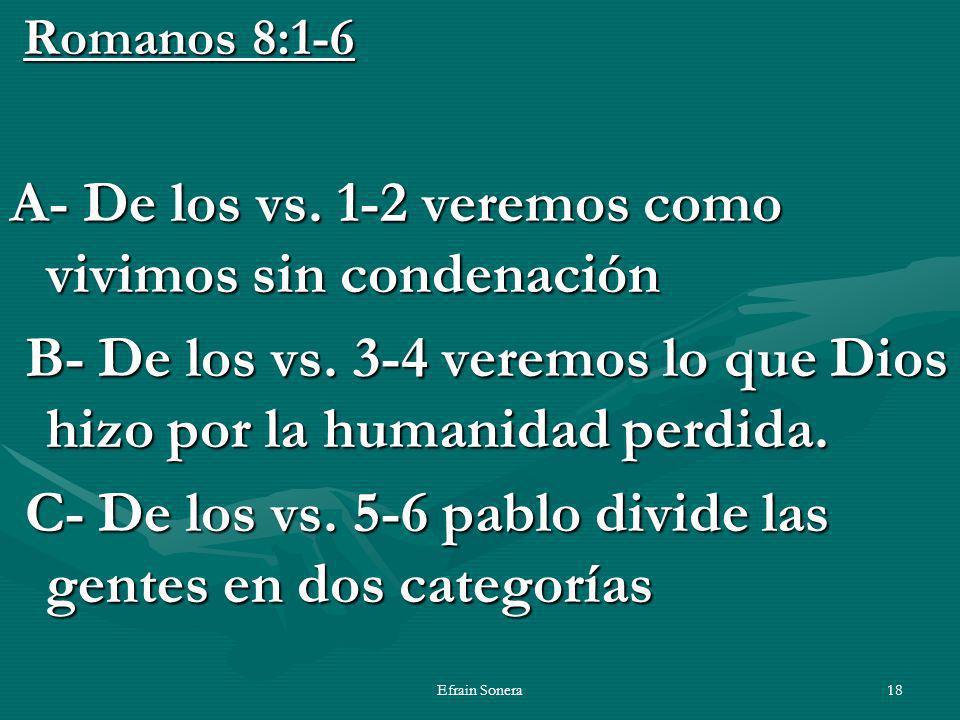 Efrain Sonera18 Romanos 8:1-6 Romanos 8:1-6 A- De los vs.