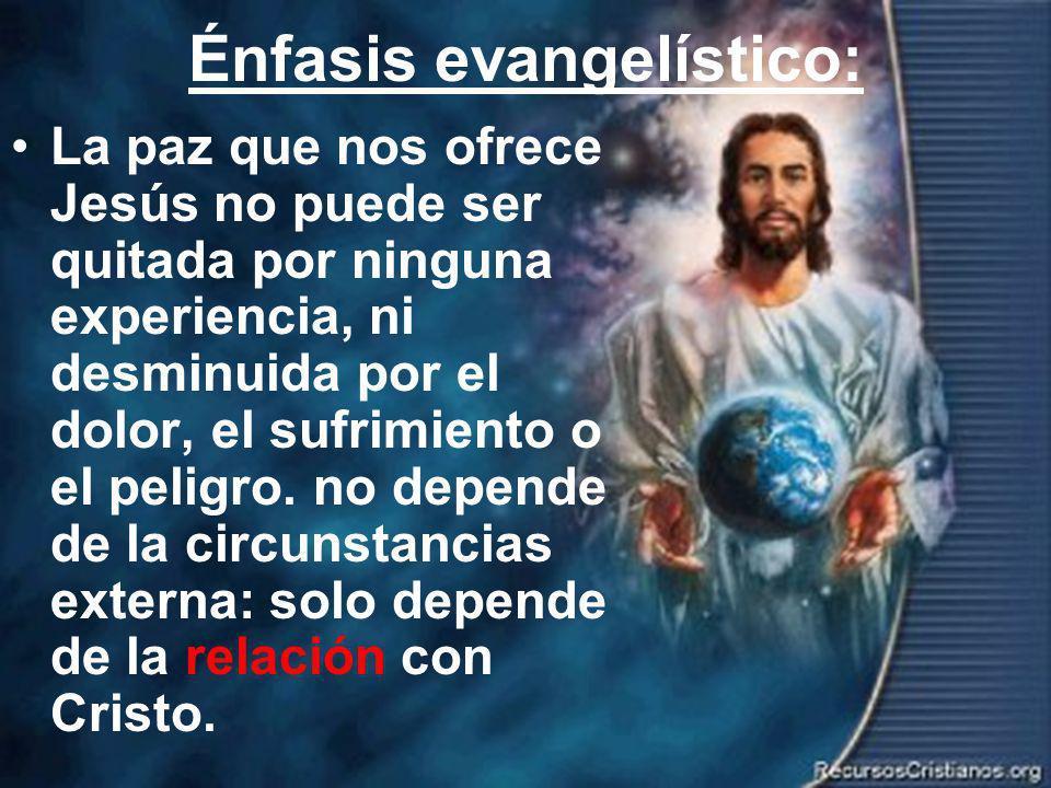 Efrain Sonera4 Énfasis evangelístico: La paz que nos ofrece Jesús no puede ser quitada por ninguna experiencia, ni desminuida por el dolor, el sufrimiento o el peligro.