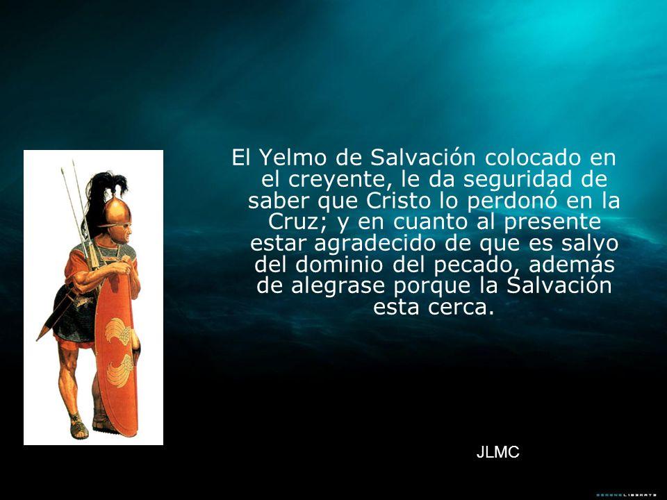 El Yelmo de Salvación colocado en el creyente, le da seguridad de saber que Cristo lo perdonó en la Cruz; y en cuanto al presente estar agradecido de