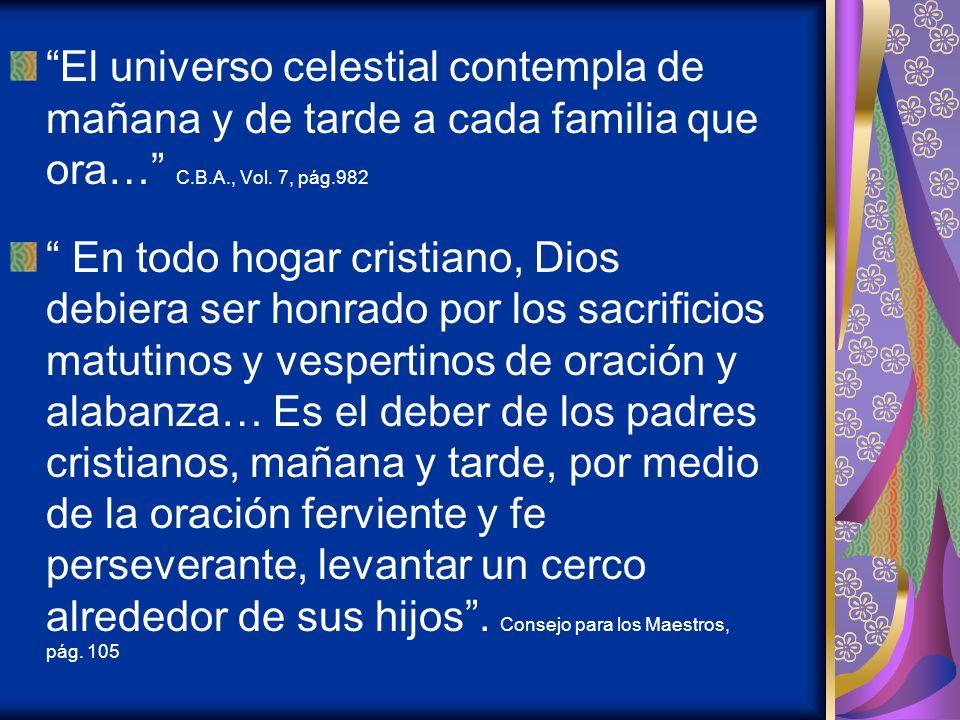 El universo celestial contempla de mañana y de tarde a cada familia que ora… C.B.A., Vol.