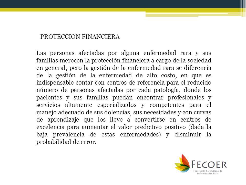 Las personas afectadas por alguna enfermedad rara y sus familias merecen la protección financiera a cargo de la sociedad en general; pero la gestión d