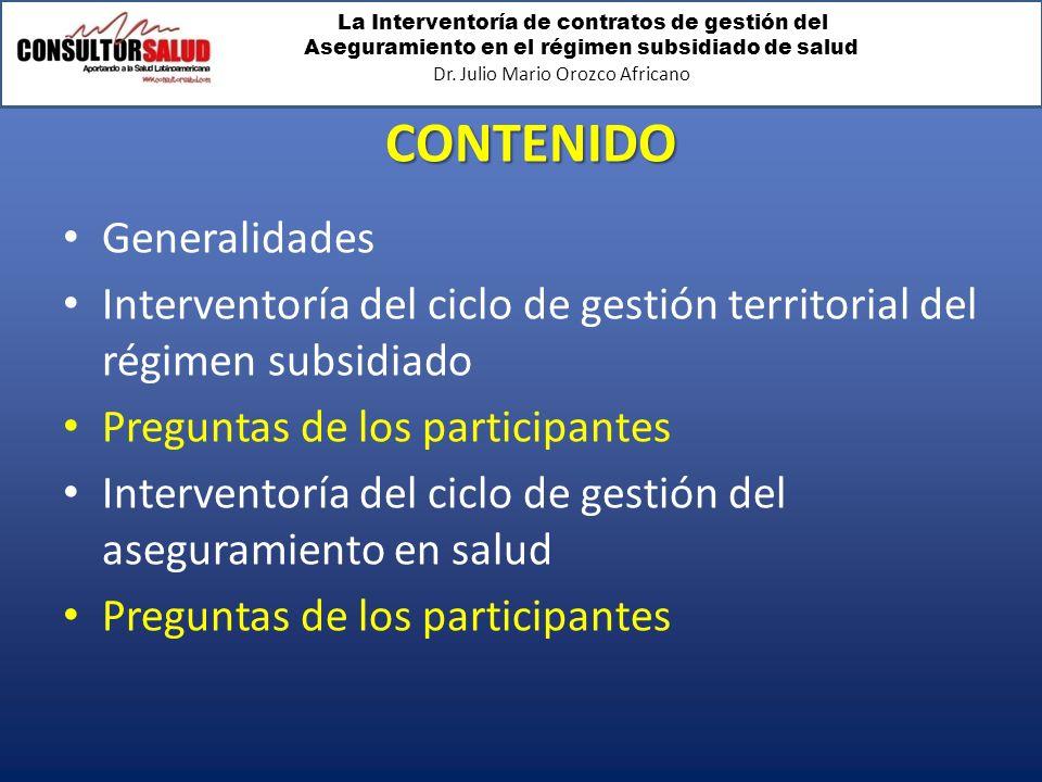 La Interventoría de contratos de gestión del Aseguramiento en el régimen subsidiado de salud Dr. Julio Mario Orozco Africano CONTENIDO Generalidades I