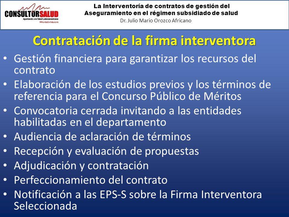 La Interventoría de contratos de gestión del Aseguramiento en el régimen subsidiado de salud Dr. Julio Mario Orozco Africano Contratación de la firma