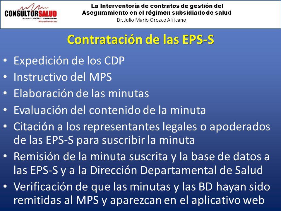 La Interventoría de contratos de gestión del Aseguramiento en el régimen subsidiado de salud Dr. Julio Mario Orozco Africano Contratación de las EPS-S