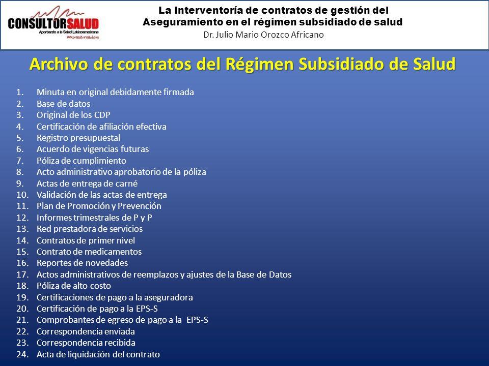 La Interventoría de contratos de gestión del Aseguramiento en el régimen subsidiado de salud Dr. Julio Mario Orozco Africano Archivo de contratos del