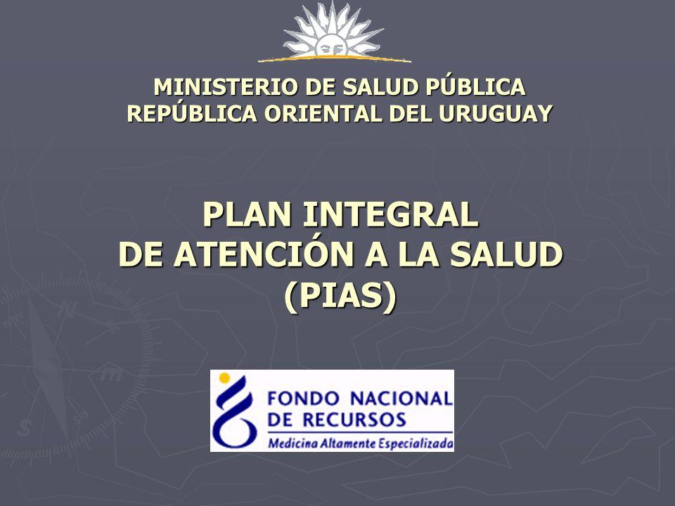 MINISTERIO DE SALUD PÚBLICA REPÚBLICA ORIENTAL DEL URUGUAY PLAN INTEGRAL DE ATENCIÓN A LA SALUD (PIAS)