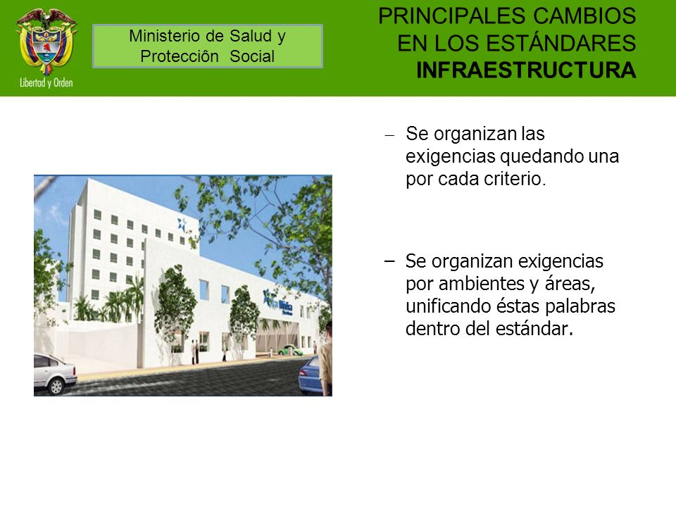 PRINCIPALES CAMBIOS EN LOS ESTÁNDARES INFRAESTRUCTURA Se organizan las exigencias quedando una por cada criterio. –Se organizan exigencias por ambient