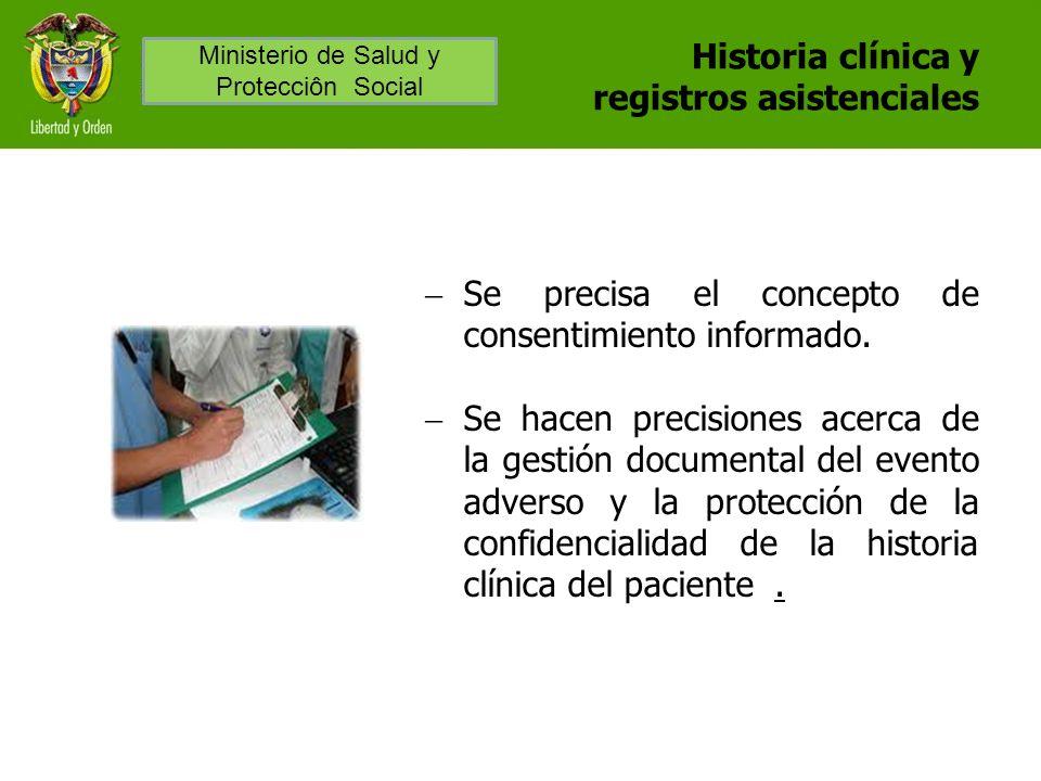 Historia clínica y registros asistenciales Se precisa el concepto de consentimiento informado. Se hacen precisiones acerca de la gestión documental de