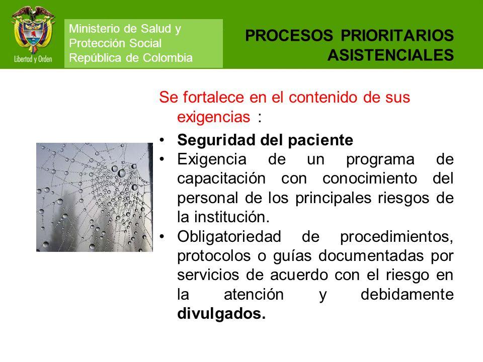PROCESOS PRIORITARIOS ASISTENCIALES Se fortalece en el contenido de sus exigencias : Seguridad del paciente Exigencia de un programa de capacitación c