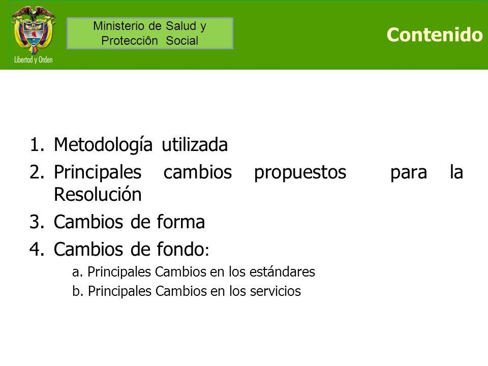 Contenido 1.Metodología utilizada 2.Principales cambios propuestos para la Resolución 3.Cambios de forma 4.Cambios de fondo : a. Principales Cambios e