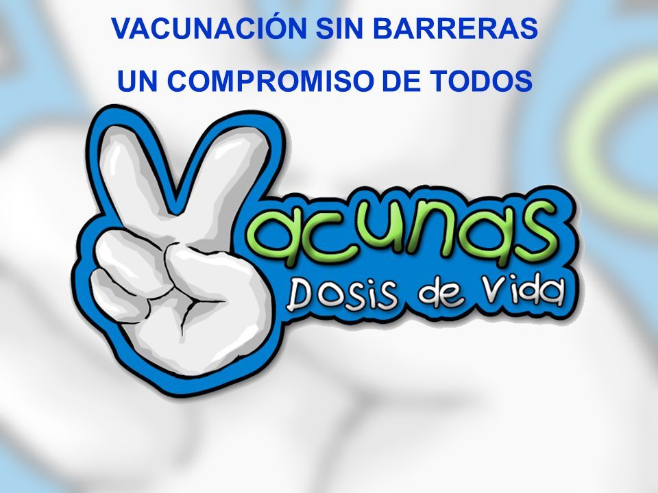 Ministerio de la Protección Social República de Colombia VACUNACIÓN SIN BARRERAS UN COMPROMISO DE TODOS