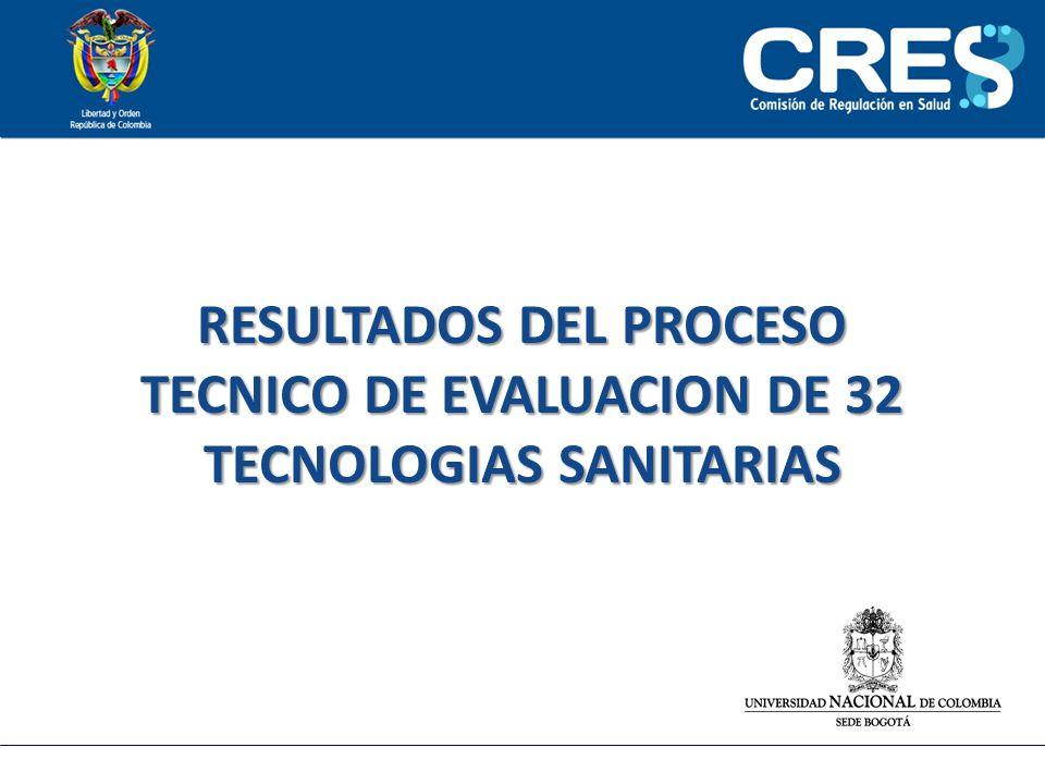 RESULTADOS DEL PROCESO TECNICO DE EVALUACION DE 32 TECNOLOGIAS SANITARIAS