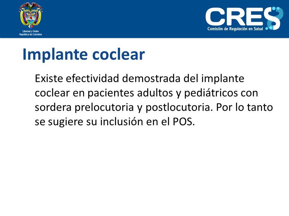 Implante coclear Existe efectividad demostrada del implante coclear en pacientes adultos y pediátricos con sordera prelocutoria y postlocutoria. Por l