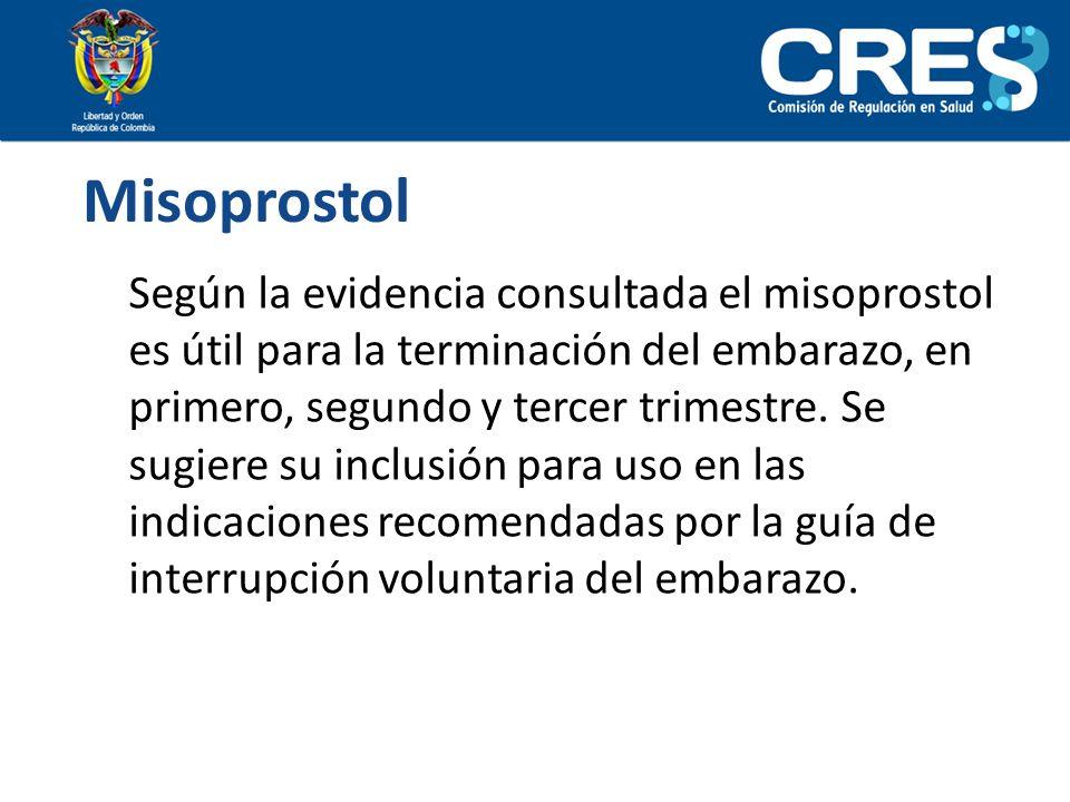Misoprostol Según la evidencia consultada el misoprostol es útil para la terminación del embarazo, en primero, segundo y tercer trimestre. Se sugiere