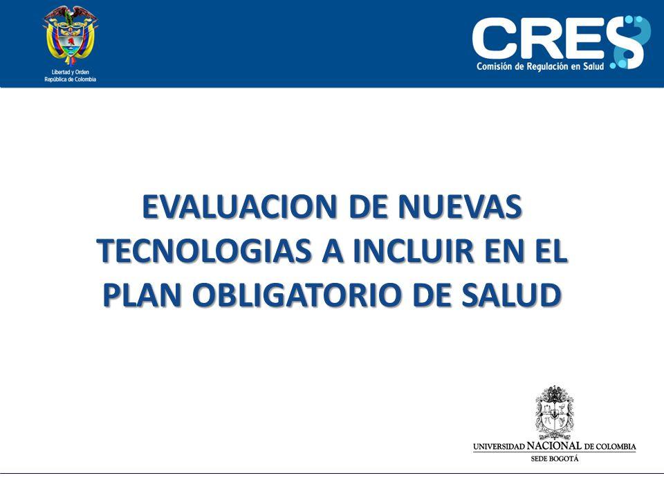 EVALUACION DE NUEVAS TECNOLOGIAS A INCLUIR EN EL PLAN OBLIGATORIO DE SALUD