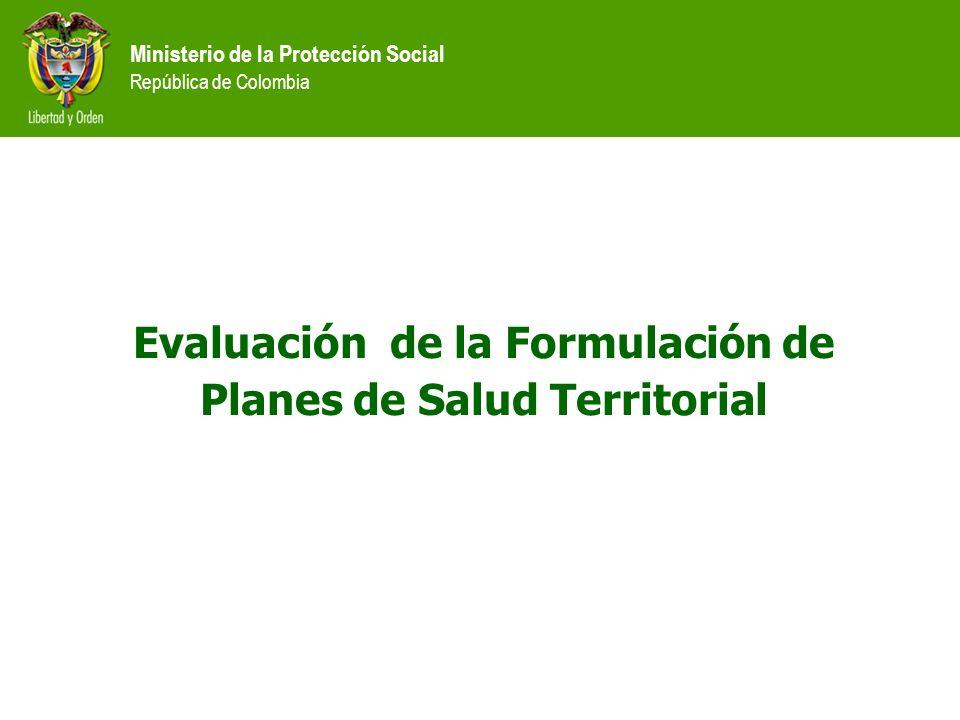 Ministerio de la Protección Social República de Colombia Sistema de asistencia técnica y evaluación regional SATyER.