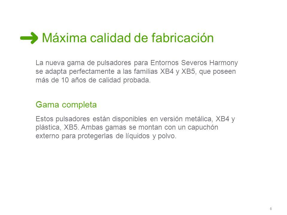 6 Máxima calidad de fabricación Gama completa Estos pulsadores están disponibles en versión metálica, XB4 y plástica, XB5. Ambas gamas se montan con u