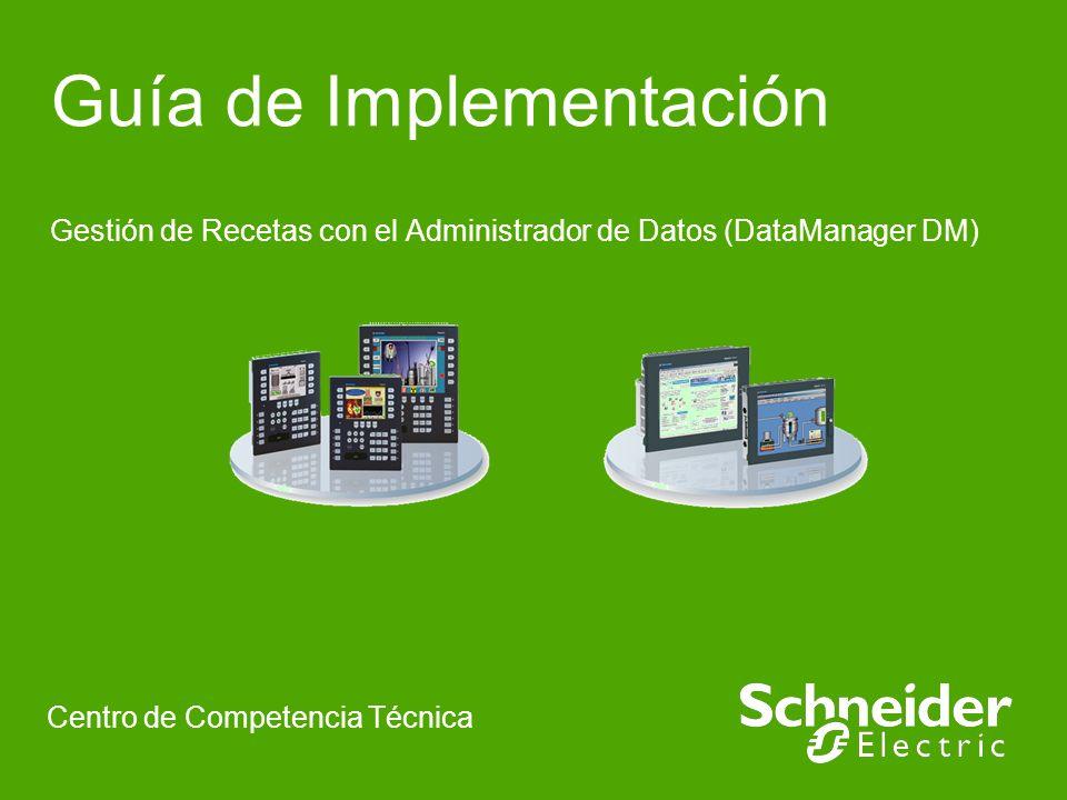 Guía de Implementación Gestión de Recetas con el Administrador de Datos (DataManager DM) Centro de Competencia Técnica