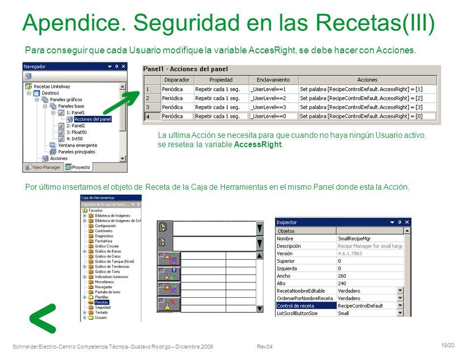 Schneider Electric 19/20 -Centro Competencia Técnica- Gustavo Rodrigo – Diciembre.2009 Rev04 Para conseguir que cada Usuario modifique la variable Acc