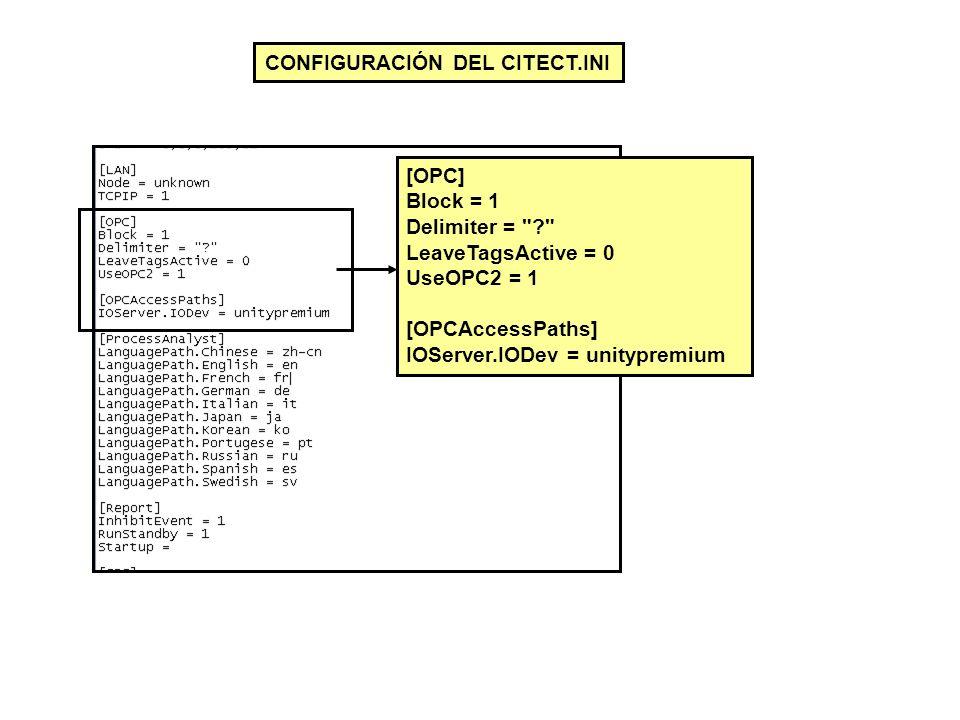CONFIGURACIÓN DEL CITECT.INI [OPC] Block = 1 Delimiter =