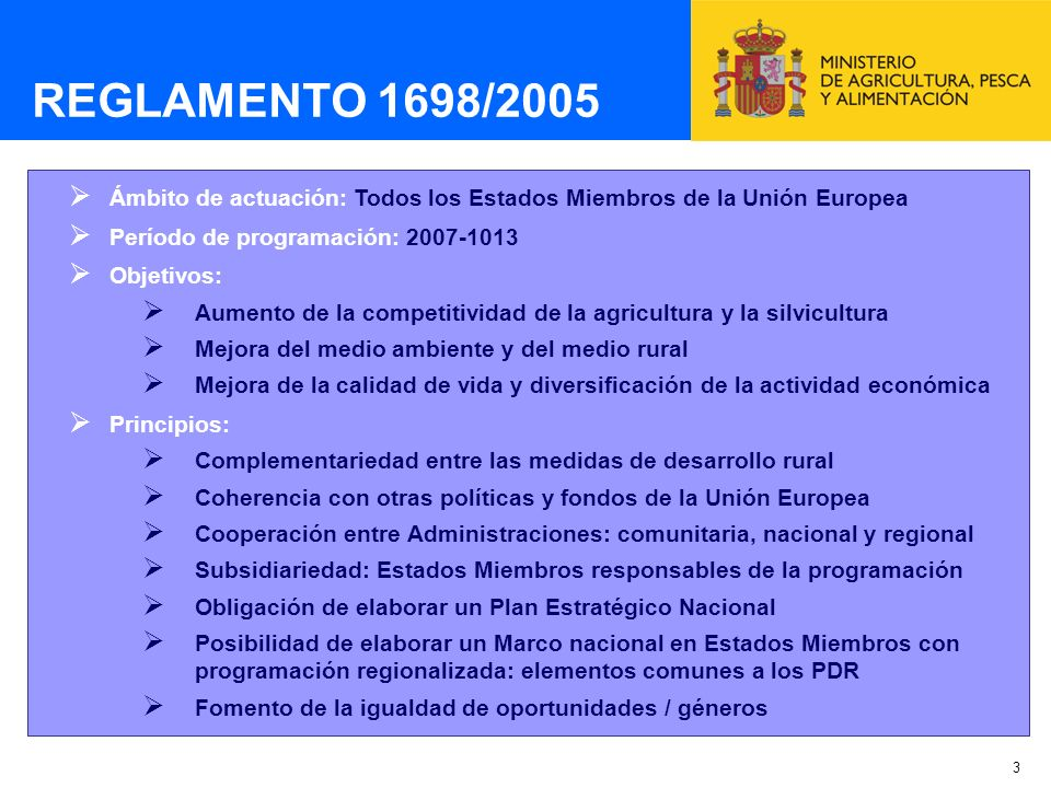 3 Ámbito de actuación: Todos los Estados Miembros de la Unión Europea Período de programación: 2007-1013 Objetivos: Aumento de la competitividad de la