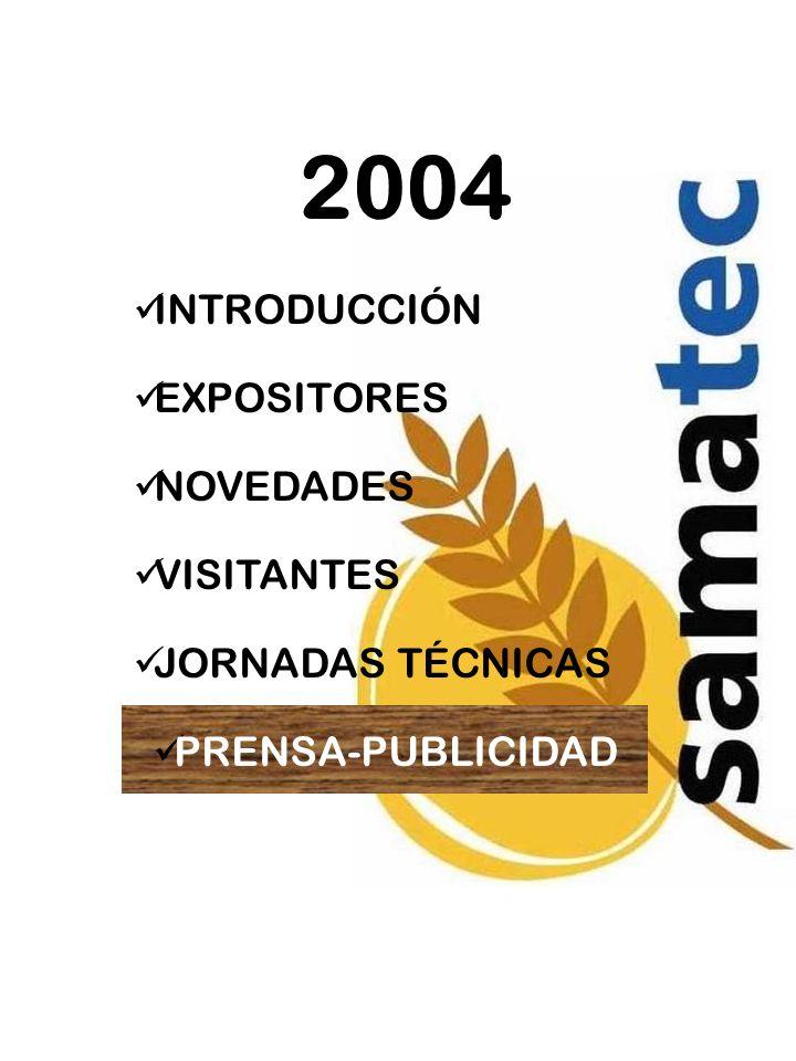 2004 INTRODUCCIÓN EXPOSITORES NOVEDADES VISITANTES JORNADAS TÉCNICAS PRENSA-PUBLICIDAD