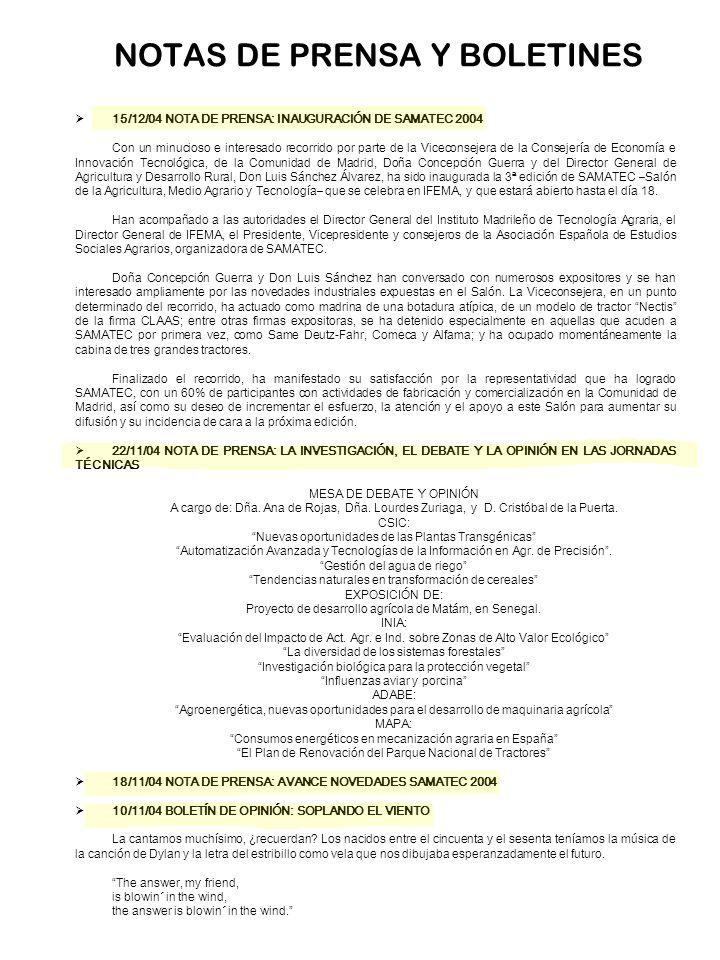 NOTAS DE PRENSA Y BOLETINES 15/12/04 NOTA DE PRENSA: INAUGURACIÓN DE SAMATEC 2004 Con un minucioso e interesado recorrido por parte de la Viceconsejer