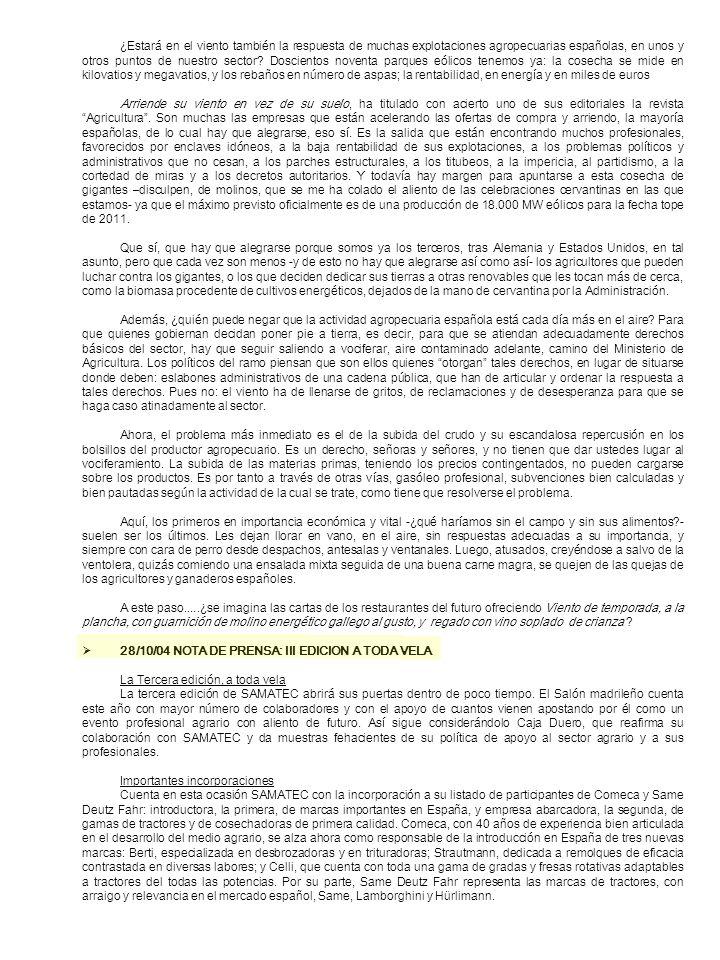 ¿Estará en el viento también la respuesta de muchas explotaciones agropecuarias españolas, en unos y otros puntos de nuestro sector? Doscientos novent