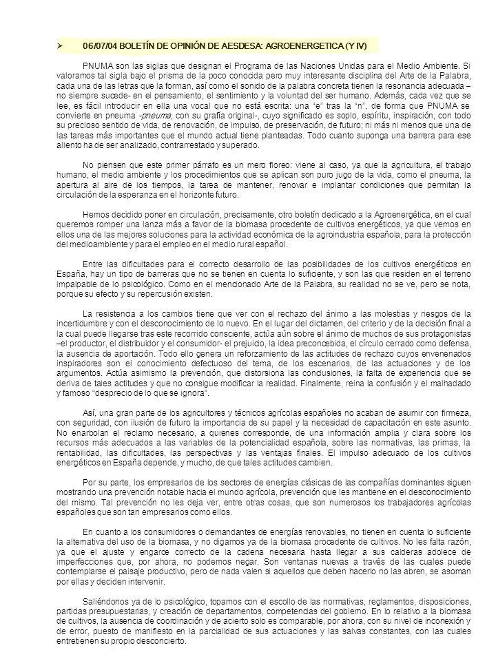 06/07/04 BOLETÍN DE OPINIÓN DE AESDESA: AGROENERGETICA (Y IV) PNUMA son las siglas que designan el Programa de las Naciones Unidas para el Medio Ambie