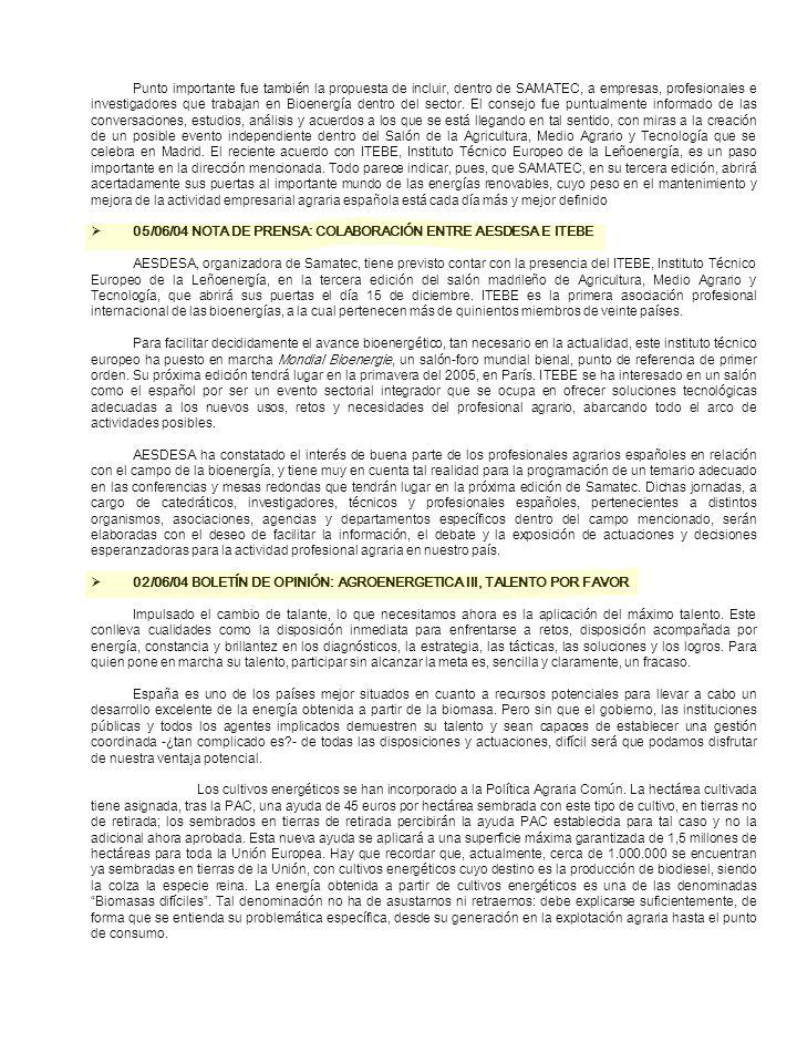 Punto importante fue también la propuesta de incluir, dentro de SAMATEC, a empresas, profesionales e investigadores que trabajan en Bioenergía dentro