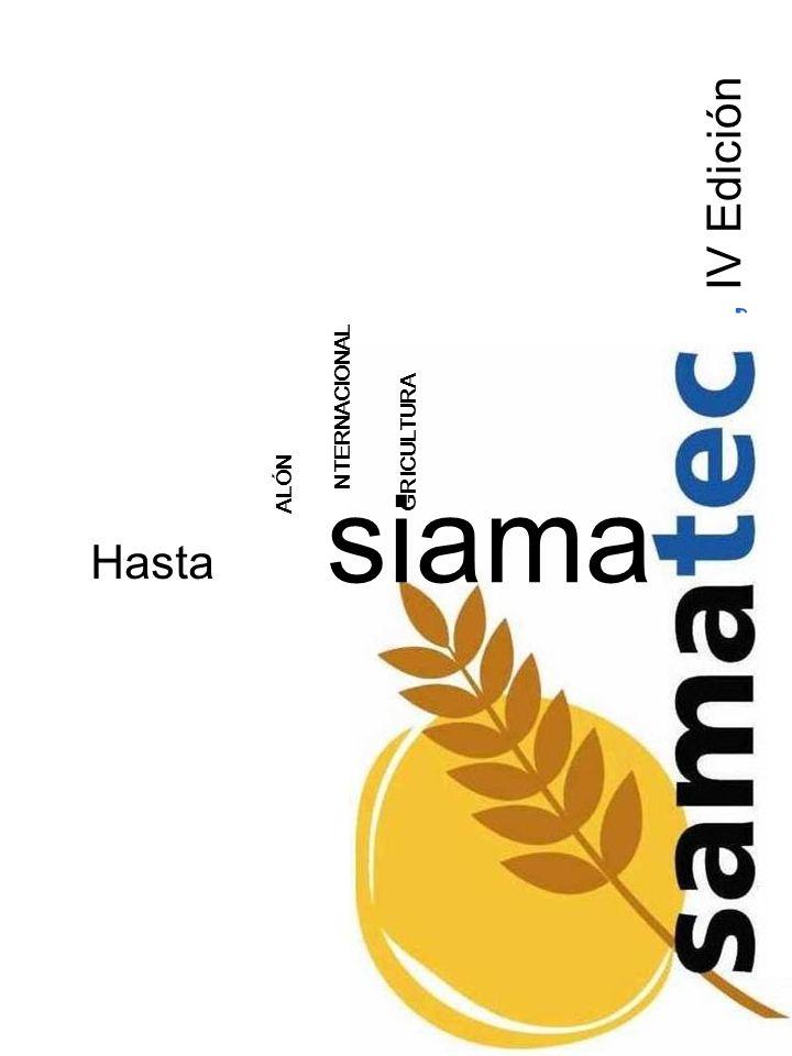 siama Hasta, IV Edición ALÓN NTERNACIONAL GRICULTURA