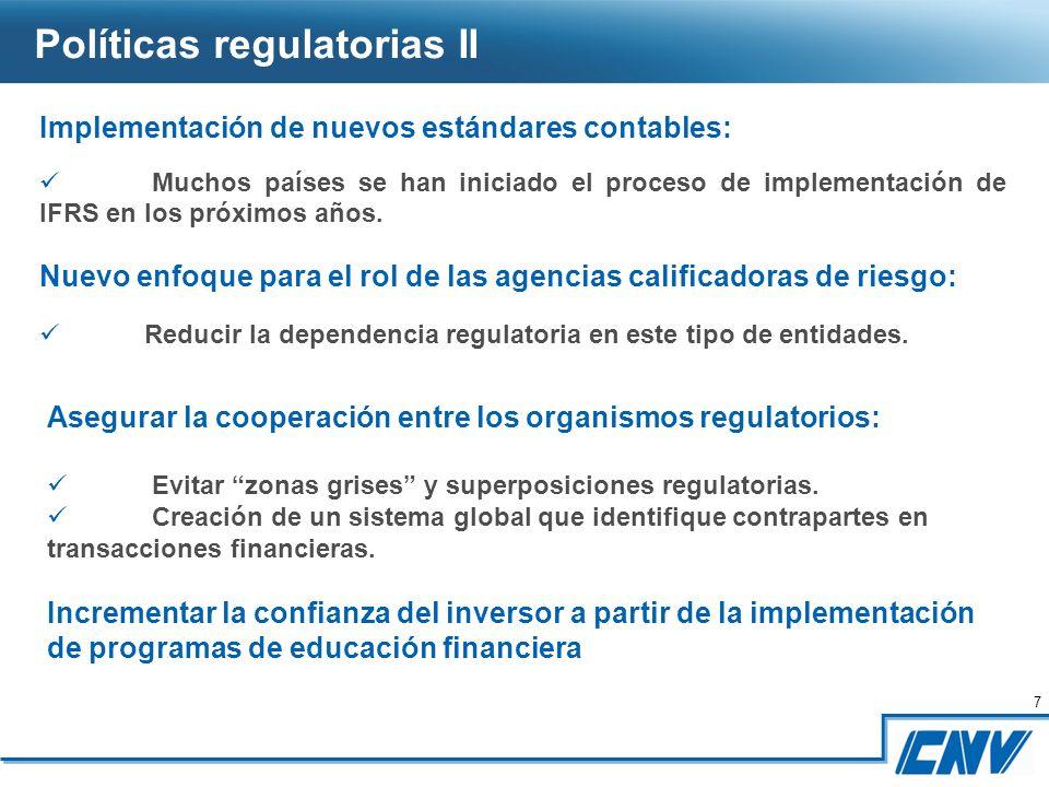 7 7 Implementación de nuevos estándares contables: Muchos países se han iniciado el proceso de implementación de IFRS en los próximos años.