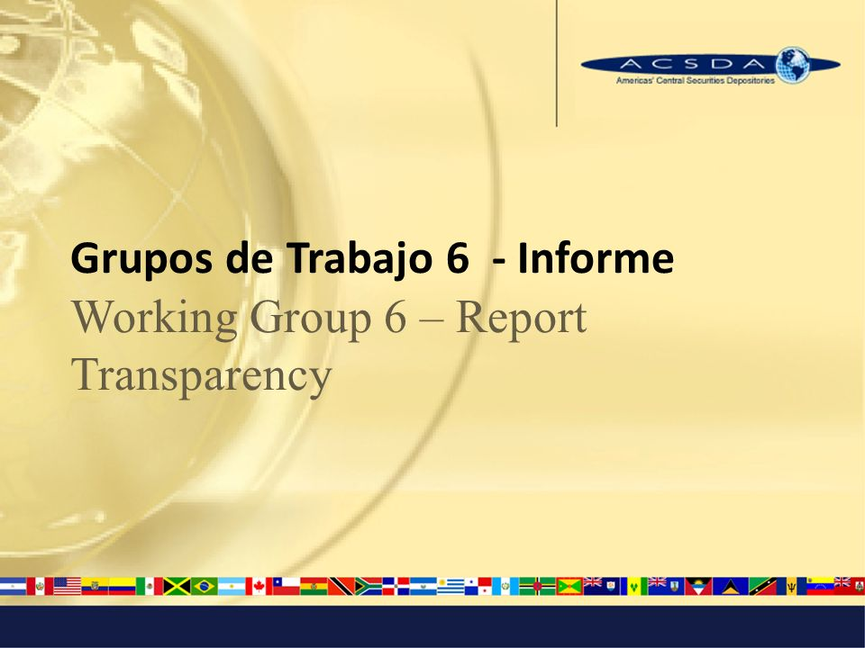Working Group # 6 Principle / Principio # 23 Disclosure of rules, key procedures, and market data 1.What constitutes compliance with the Principle.