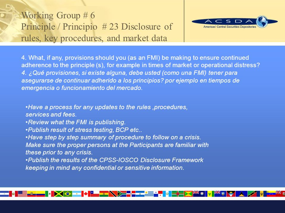 Working Group # 6 Principle / Principio # 24 Disclosure of market data by trade repositories 1.What constitutes compliance with the Principle.