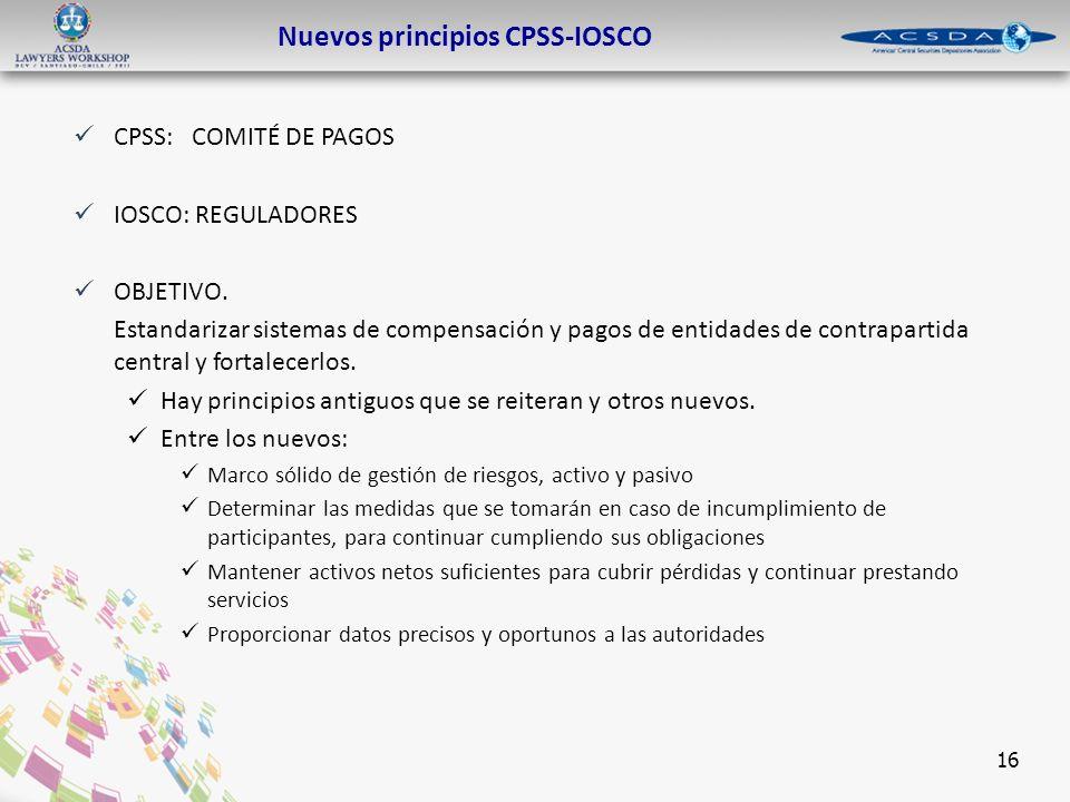 16 CPSS: COMITÉ DE PAGOS IOSCO: REGULADORES OBJETIVO.