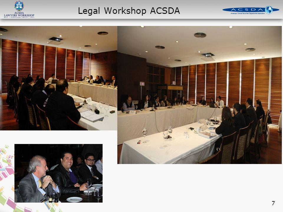 18 Posibilidad de formalizar el Comité Legal de ACSDA Organización de nuevas reuniones reunión de seguimiento Frecuencia Agenda Posibilidad de exportar el formato hacia otros grupos de trabajo de ACSDA Conclusiones y próximos Pasos