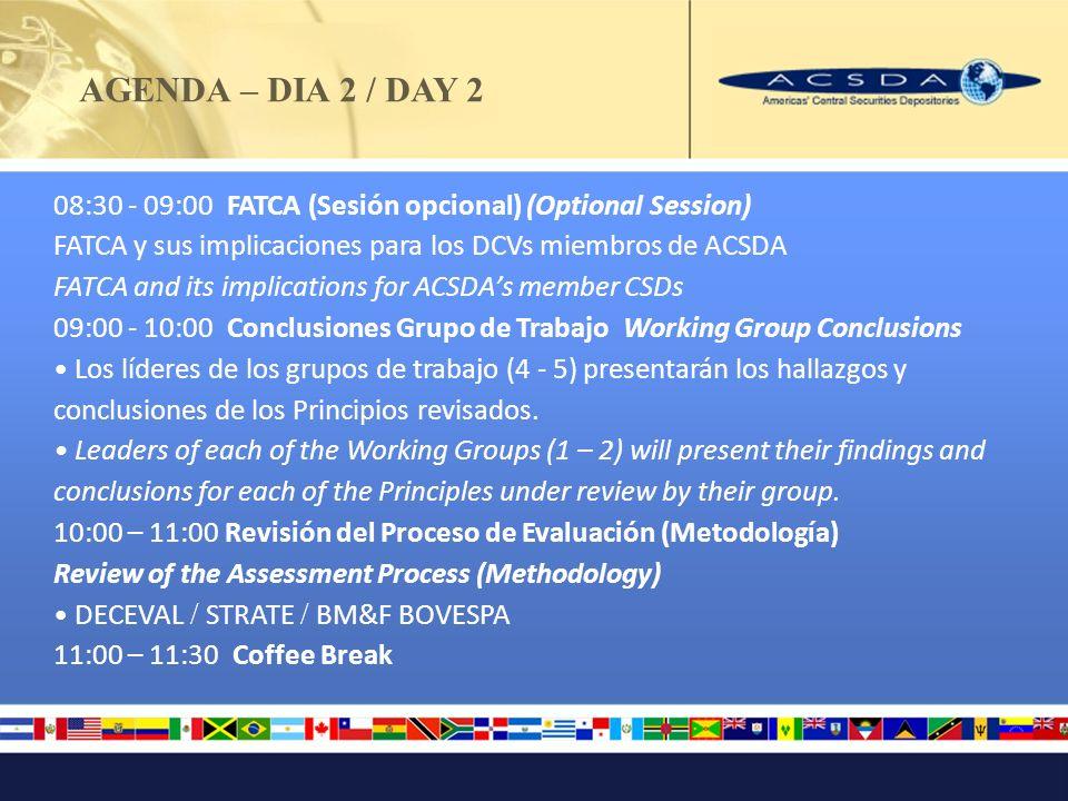 AGENDA – DIA 2 / DAY 2 11:00 – 1:00 Grupos de Trabajo 6 - 9 Working Groups 6 – 9 Cont Grupo de Trabajo 8.