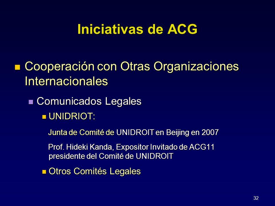 32 Iniciativas de ACG Cooperación con Otras Organizaciones Internacionales Comunicados Legales UNIDRIOT: Junta de Comité de UNIDROIT en Beijing en 2007 Prof.