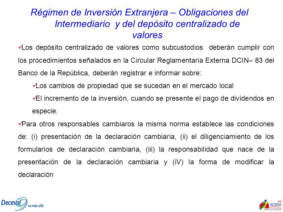 Régimen de Inversión Extranjera – Obligaciones del Intermediario y del depósito centralizado de valores Los depósito centralizado de valores como subc