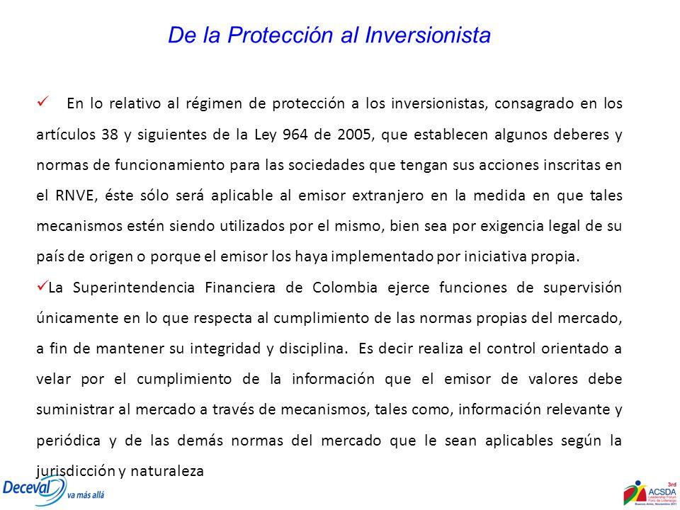 De la Protección al Inversionista En lo relativo al régimen de protección a los inversionistas, consagrado en los artículos 38 y siguientes de la Ley