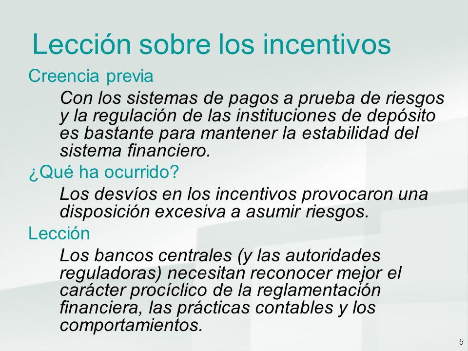 6 La respuesta de la política de liquidez Recomendaciones del Comité sobre el Sistema Financiero Mundial (CSFM) del Banco de Pagos Internacionales para reforzar la eficacia de los bancos centrales.