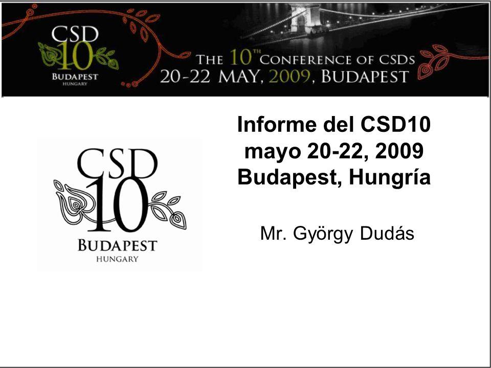 Informe del CSD10 mayo 20-22, 2009 Budapest, Hungría Mr. György Dudás