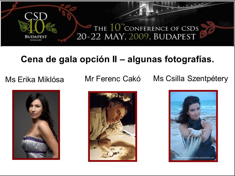 Cena de gala opción II – algunas fotografías. Mr Ferenc Cakó Ms Csilla Szentpétery Ms Erika Miklósa