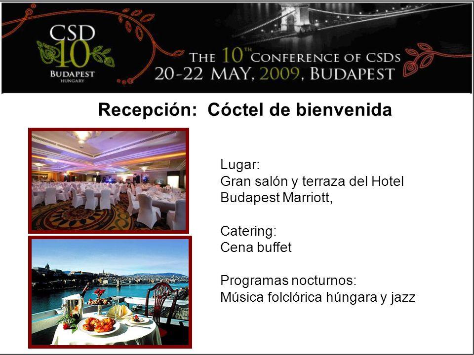 Recepción: Cóctel de bienvenida Lugar: Gran salón y terraza del Hotel Budapest Marriott, Catering: Cena buffet Programas nocturnos: Música folclórica húngara y jazz
