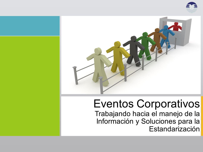 Eventos Corporativos Trabajando hacia el manejo de la Información y Soluciones para la Estandarización