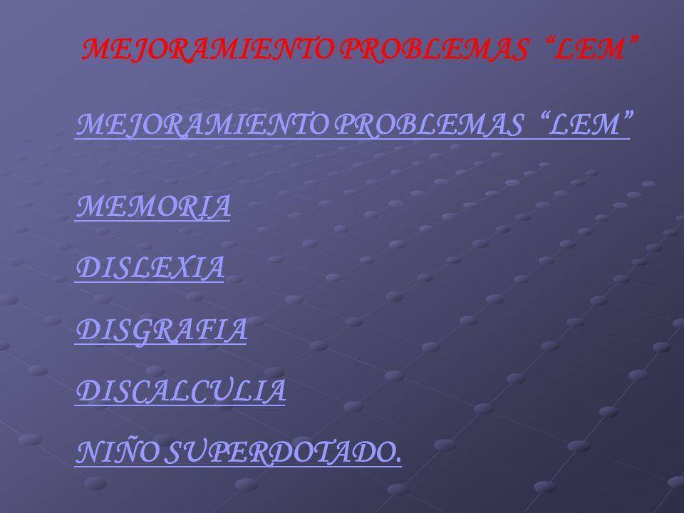 MEJORAMIENTO PROBLEMAS LEM MEMORIA DISLEXIA DISGRAFIA DISCALCULIA NIÑO SUPERDOTADO.