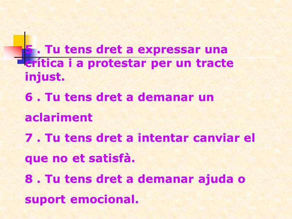 9.Tu tens dret a sentir i expressar el dolor. 10.